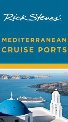 Rick Steves' Mediterranean Cruise Ports - Steves, Rick