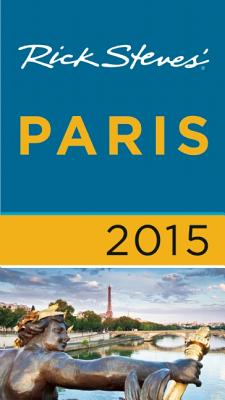 Rick Steves Paris - Steves, Rick, and Smith, Steve, and Openshaw, Gene