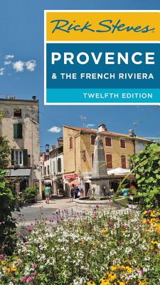 Rick Steves Provence & the French Riviera - Steves, Rick, and Smith, Steve