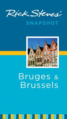 Rick Steves' Snapshot Bruges & Brussels - Steves, Rick, and Openshaw, Gene