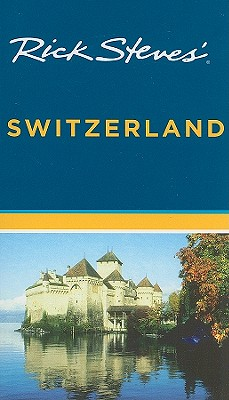 Rick Steves' Switzerland - Steves, Rick