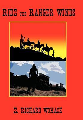 Ride the Ranger Winds - Womack, E Richard