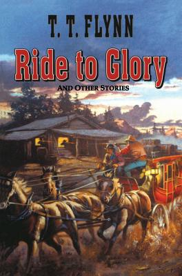 Ride to Glory - Flynn, T T