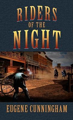 Riders of the Night - Cunningham, Eugene