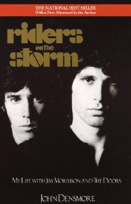 Riders on the Storm: My Life with Jim Morrison and the Doors - Densmore, John
