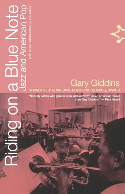 Riding on a Blue Note: Jazz and American Pop - Giddins, Gary