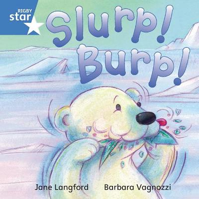 Rigby Star Independent Blue Reader 7 Slurp! Burp! - Langford, Jane, and Vagnozzi, Barbara