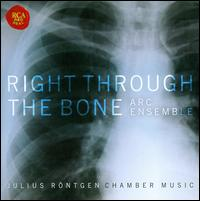Right Through the Bone - Andrea Guarneri (cello maker); ARC Ensemble; Bryan Epperson (cello); David Hetherington (cello); David Louie (piano);...