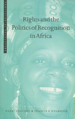 Rights and the Politics of Recognition in Africa - Englund, Harri (Editor)