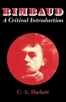 Rimbaud: A Critical Introduction - Hackett, C A