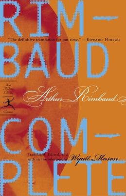 Rimbaud Complete - Rimbaud, Arthur, and Mason, Wyatt (Introduction by)