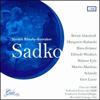 Rimsky-Korsakov: Sadko - Alois Tinschert (vocals); Bernd Aldenhoff (vocals); Elfriede Weidlich (vocals); Georg Hruschka (vocals); Gert Lutze (vocals);...