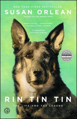 Rin Tin Tin: The Life and the Legend - Orlean, Susan
