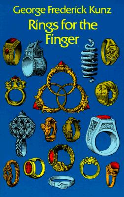 Rings for the Finger - Kunz, George Frederick