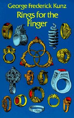 Rings for the Finger - Kunz, George Frederick