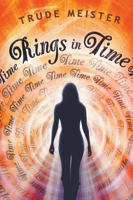 Rings in Time - Meister, Trude