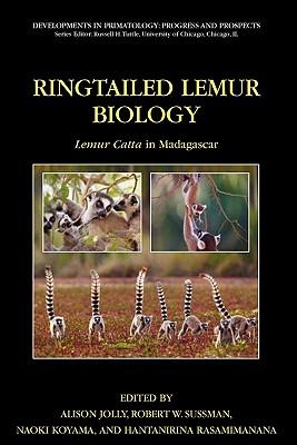 Ringtailed Lemur Biology: Lemur Catta in Madagascar - Jolly, Alison (Editor), and Sussman, Robert W (Editor), and Koyama, Naoki (Editor)