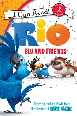 Rio: Blue and Friends - Hapka, Catherine (Adapted by), and Jones, Todd R (Screenwriter), and Jones, Earl Richey (Screenwriter)