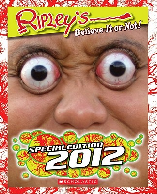 Ripley's Believe It or Not!: Special Edition 2012 - Scholastic