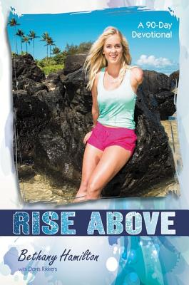 Rise Above: A 90-Day Devotional - Hamilton, Bethany, and Rikkers, Doris Wynbeek