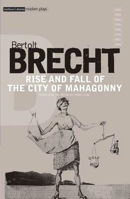 Rise and Fall of the City of Mahagonny - Brecht, Bertolt
