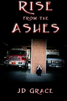 Rise from the Ashes - Grace, Jd