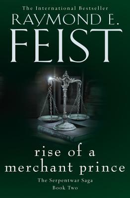Rise of a Merchant Prince - Feist, Raymond E.