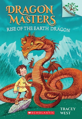 Rise of the Earth Dragon: Branches Book (Dragon Masters #1), Volume 1 - West, Tracey, and Howells, Graham (Illustrator)