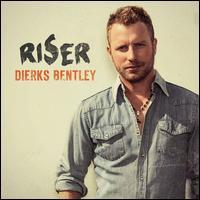 Riser - Dierks Bentley
