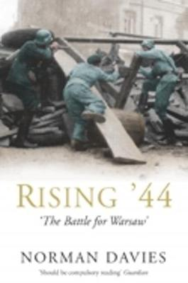 Rising '44: The Battle for Warsaw - Davies, Norman