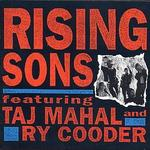 Rising Sons Featuring Taj Mahal & Ry Cooder - Rising Sons