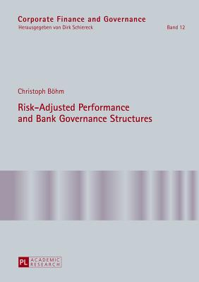 Risk-Adjusted Performance and Bank Governance Structures - Boehm, Christopher