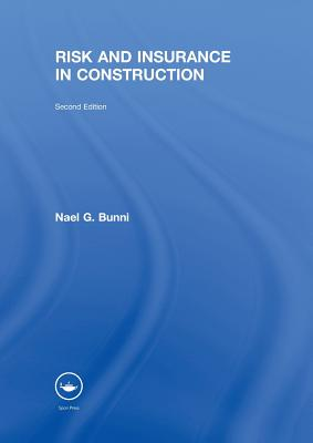 Risk and Insurance in Construction - Bunni, Nael G.