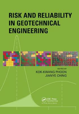 Risk and Reliability in Geotechnical Engineering - Phoon, Kok-Kwang (Editor), and Ching, Jianye (Editor)