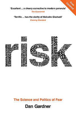 Risk: The Science and Politics of Fear - Gardner, Dan