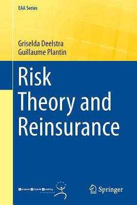 Risk Theory and Reinsurance - Deelstra, Griselda