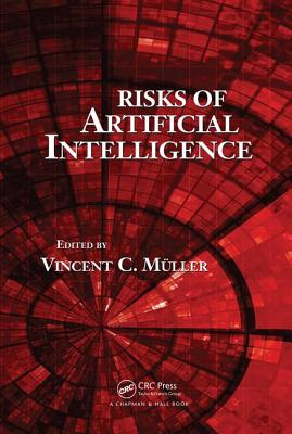Risks of Artificial Intelligence - Muller, Vincent C. (Editor)