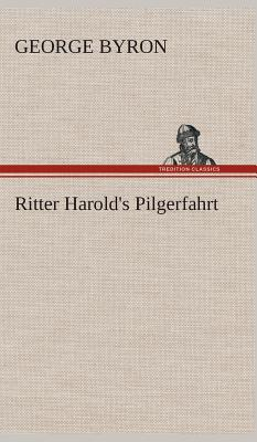 Ritter Harold's Pilgerfahrt - Byron, George