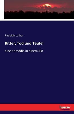 Ritter, Tod Und Teufel - Lothar, Rudolph