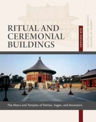 Ritual and Ceremonial Buildings: Altars and Temples of Deities, Sages, and Ancestors - Dazhang, Sun