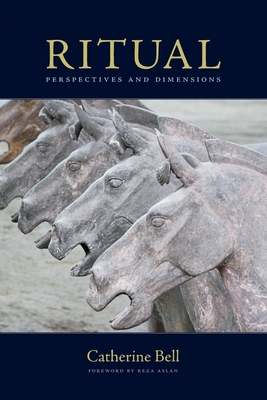 Ritual: Perspectives and Dimensions - Bell, Catherine