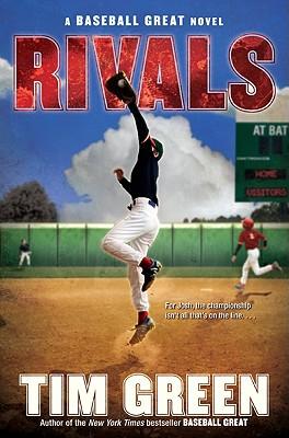 Rivals: A Baseball Great Novel - Green, Tim