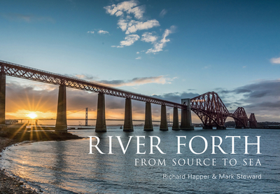 River Forth: From Source to Sea - Happer, Richard, and Steward, Mark