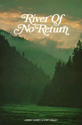 River of No Return - Carrey, Johnny, and Carrey, John, and Conley, Cort