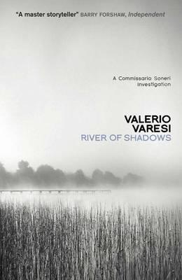 River of Shadows: A Commissario Soneri Mystery - Varesi, Valerio, and Farrell, Joseph (Translated by)
