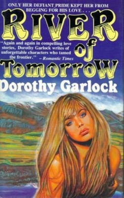 River of Tomorrow - Garlock, Dorothy
