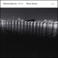 River Silver - Michel Benita