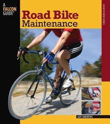 Road Bike Maintenance - Andrews, Guy