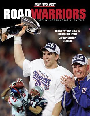 Road Warriors: The New York Giants Incredible 2007 Championship Season - New York Post (Creator)