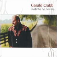 Roads That I've Traveled - Gerald Crabb